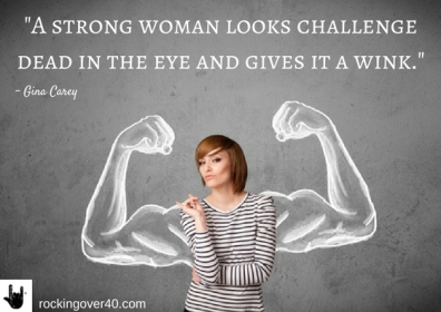 -A strong woman looks challenge dead in the eye and gives it a wink- copy